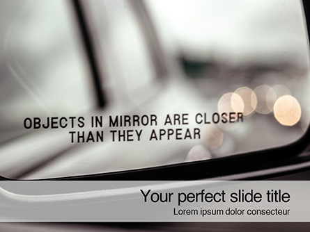 Objects in Mirror are Closer Than They Appear Presentation Presentation Template, Master Slide